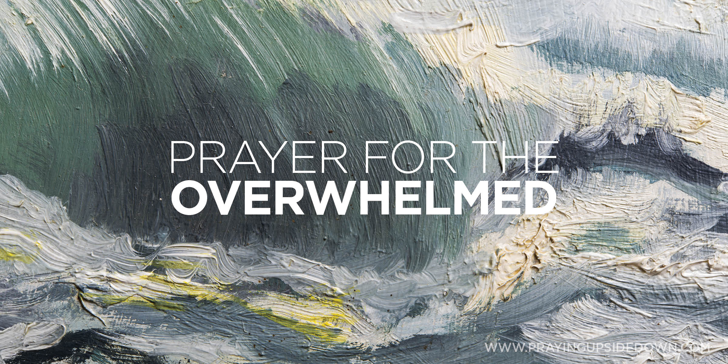 GRAPHIC prayer for the overwhelmed.jpg