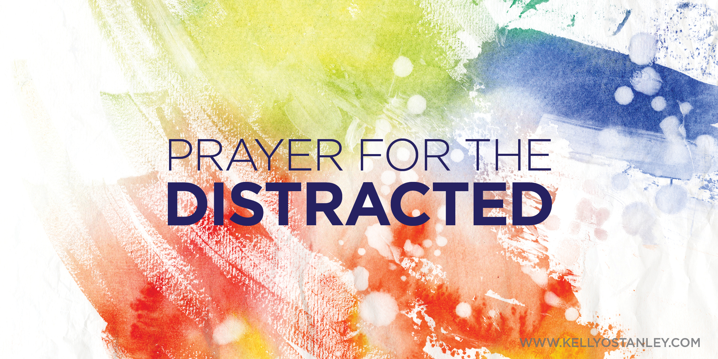 Prayer for the Distracted