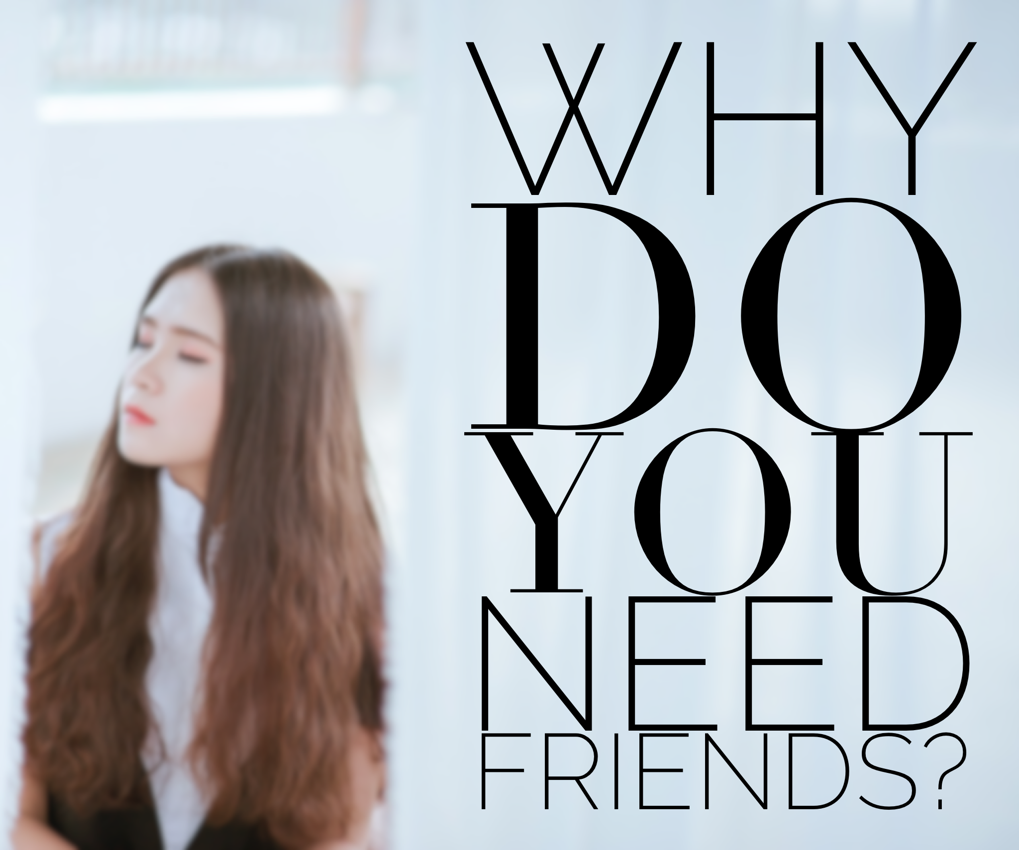 why do you need friends