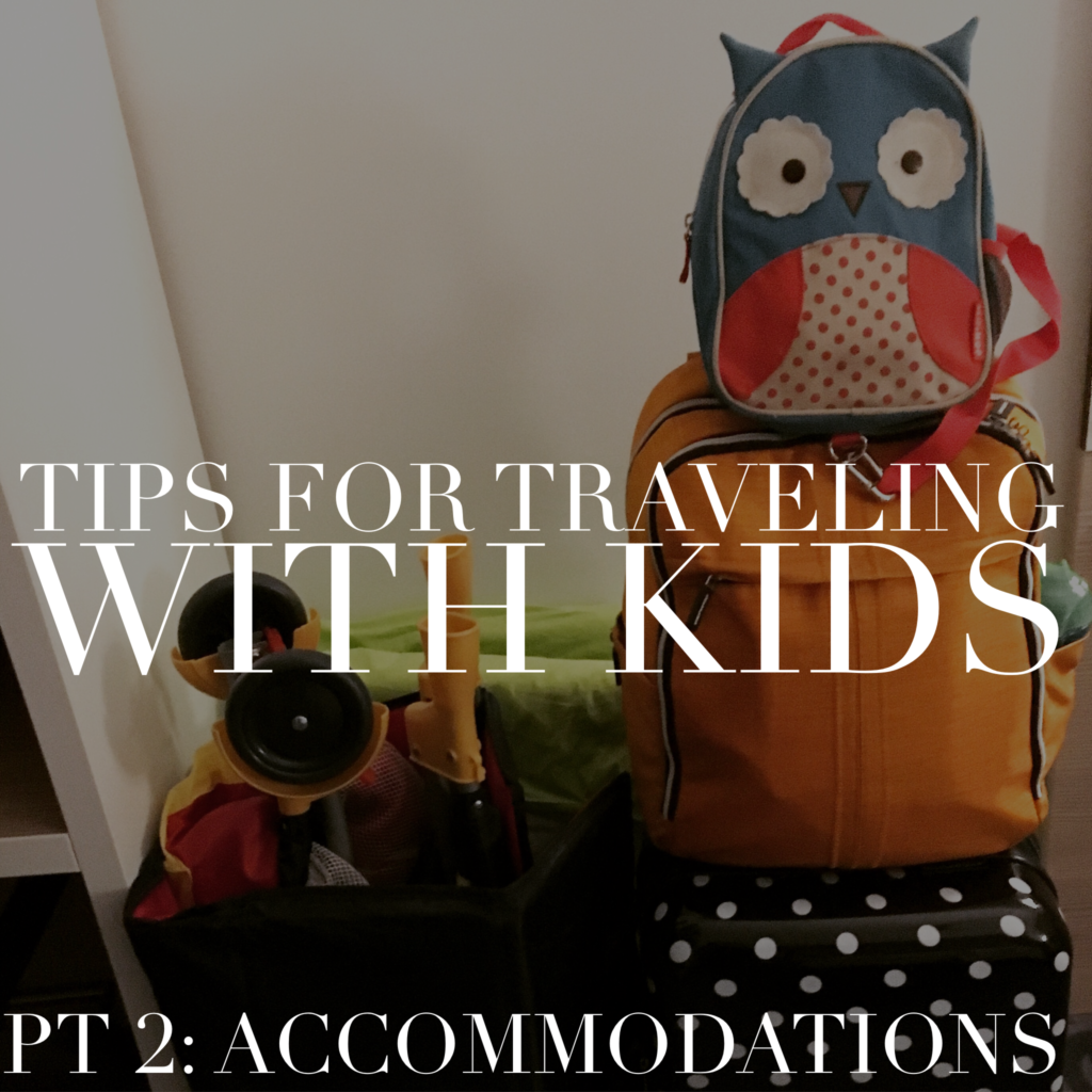 tips for traveling with kids accommodations