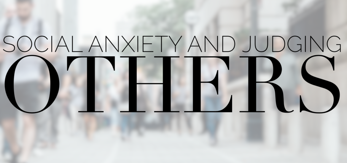 social anxiety and judging others devotional diva