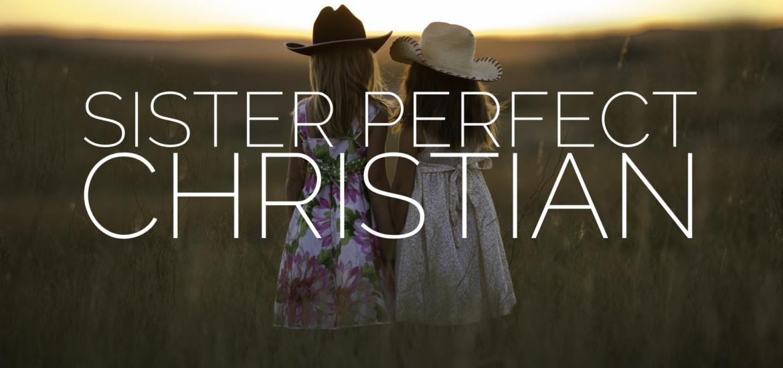 sister perfect christian