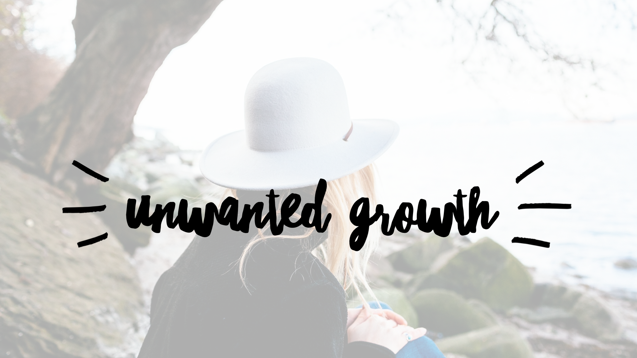 Unwanted Growth