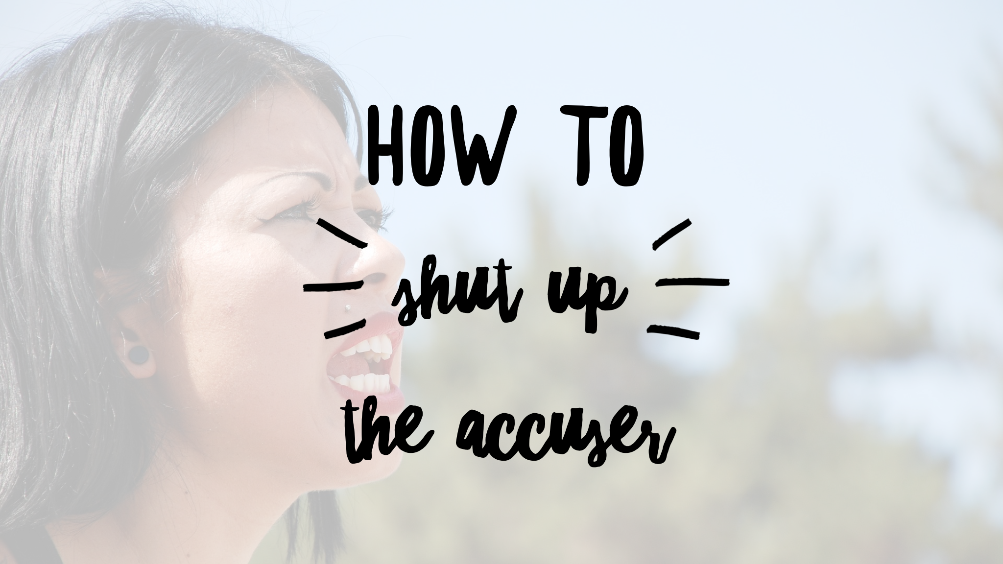 How to SHUT UP the Accuser + Book Giveaway (3 winners!)