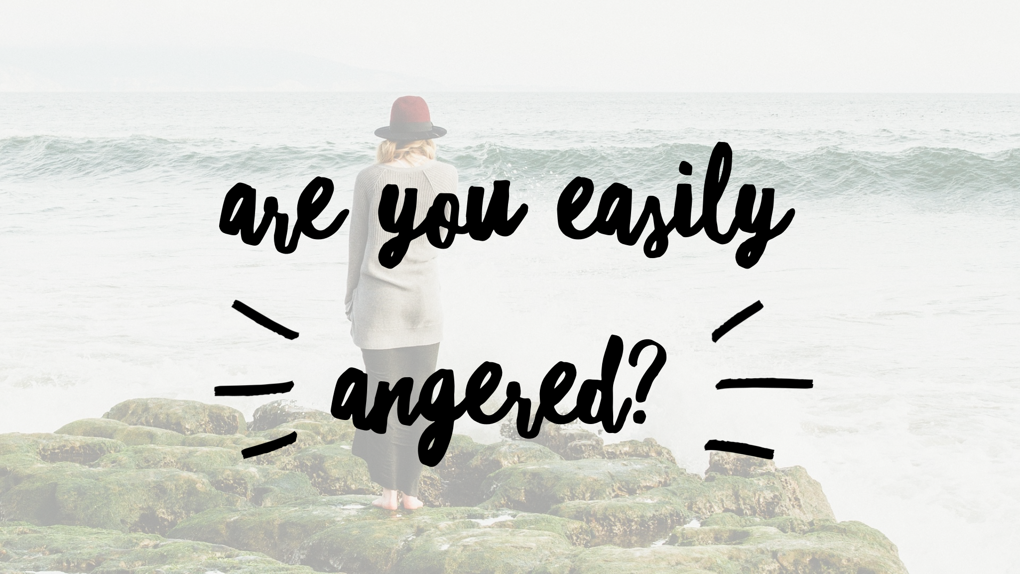 Are You Easily Angered?