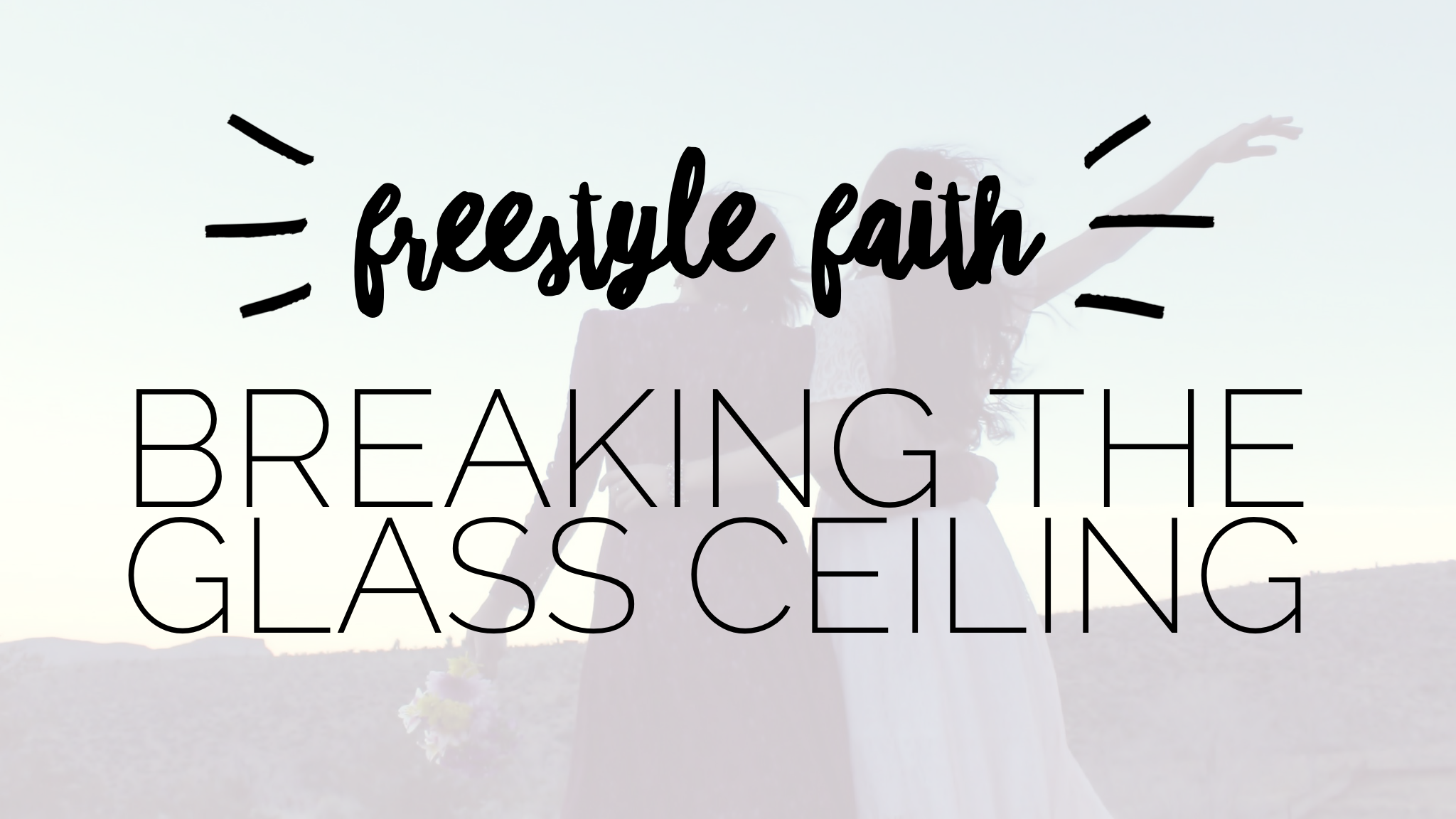 Freestyle Faith: Breaking the Glass Ceiling