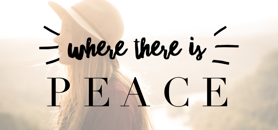 where there is peace