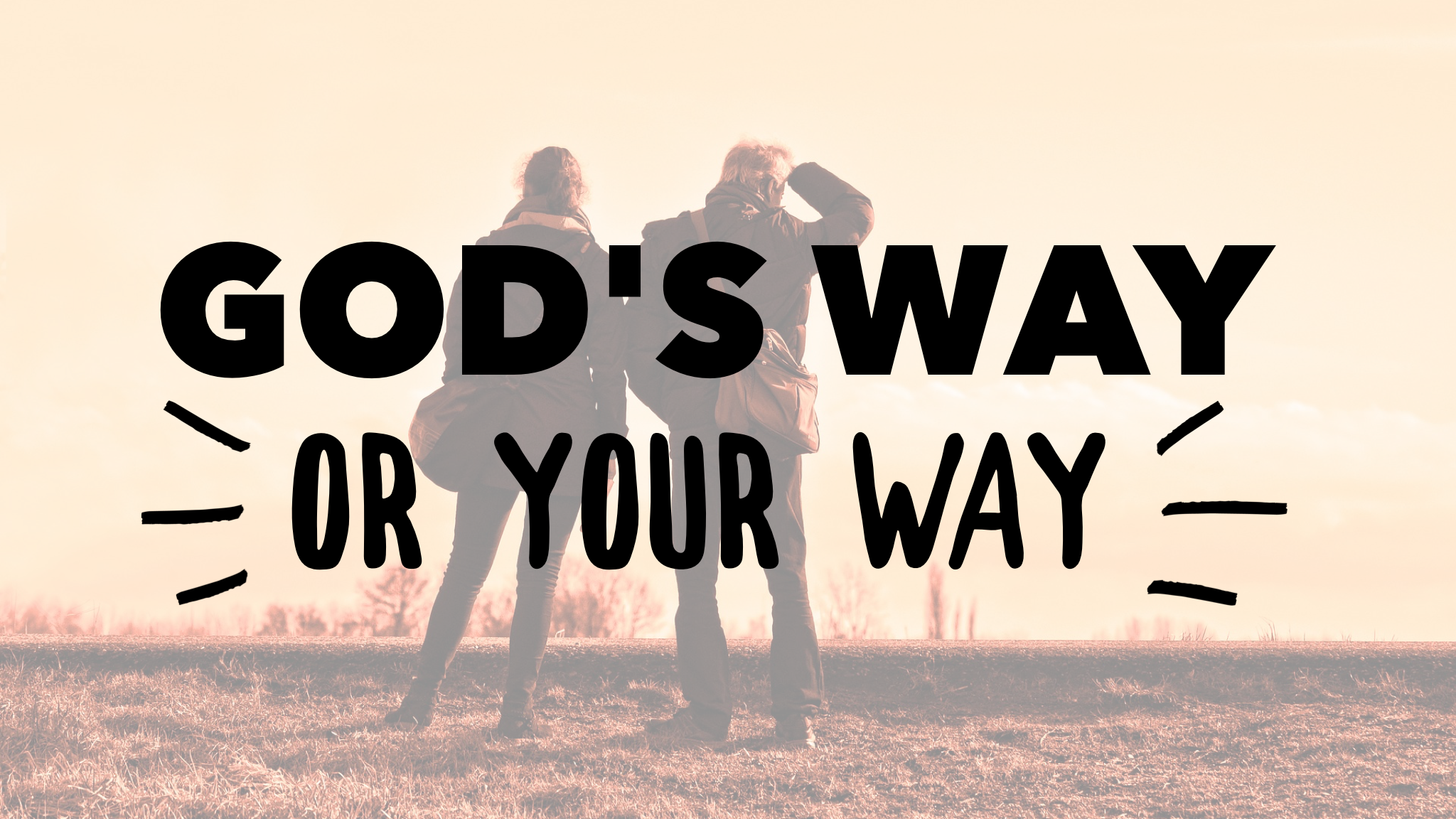 God's Way or Your Way?