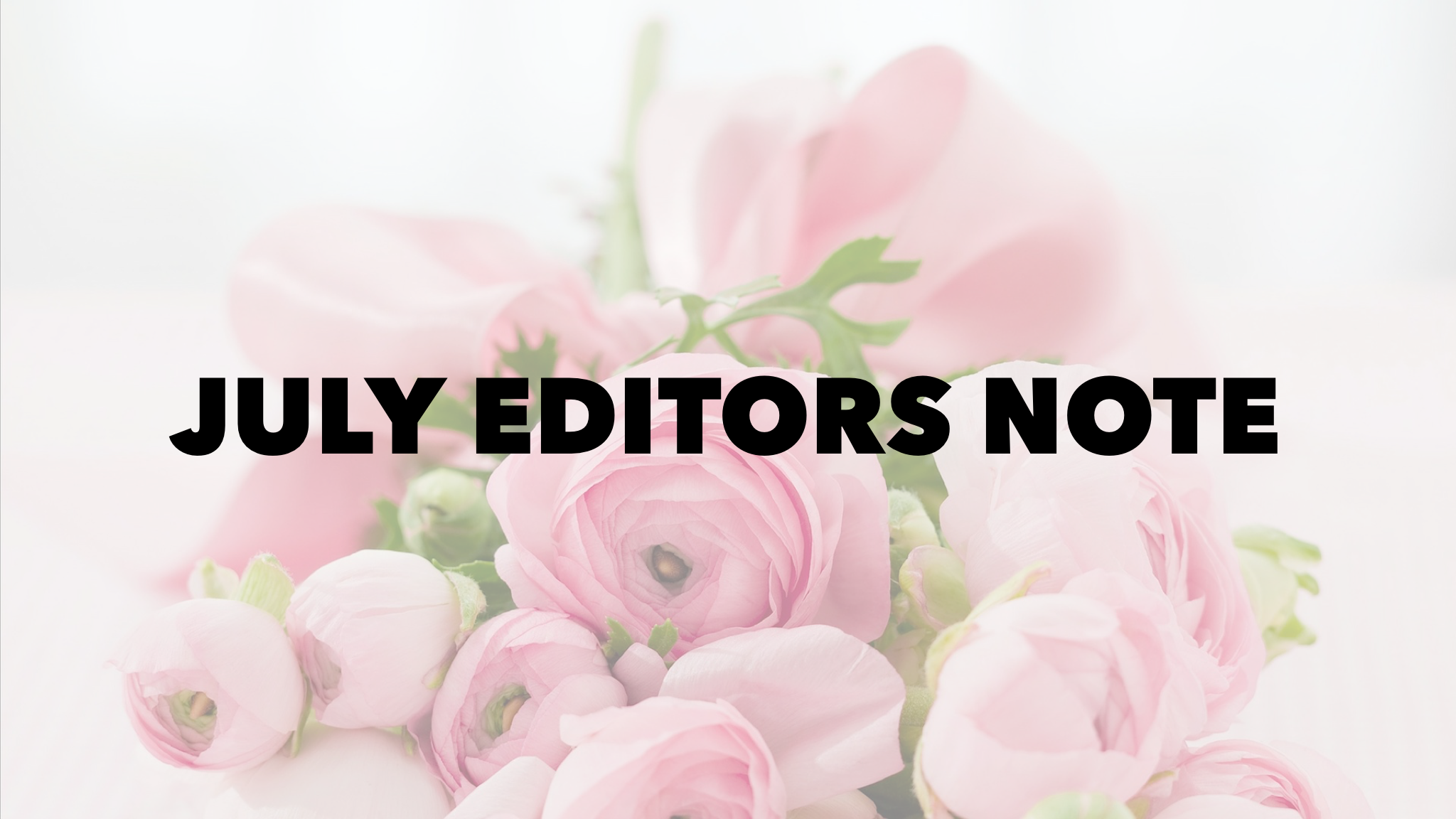 July Editor's Note
