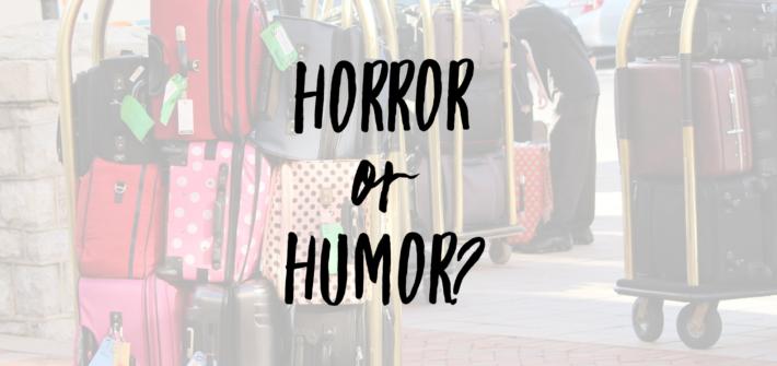 horror or humor