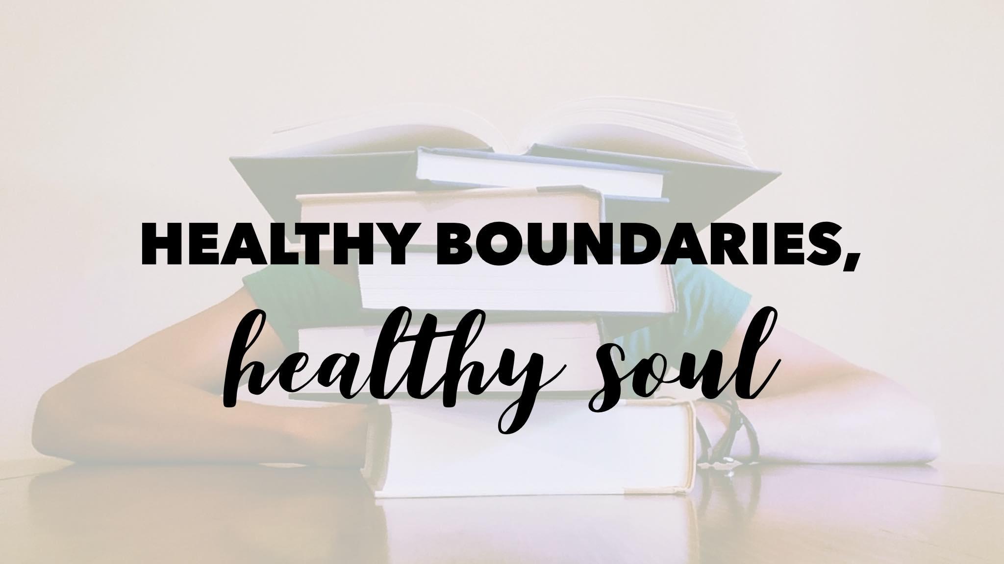 Healthy Boundaries, Healthy Soul