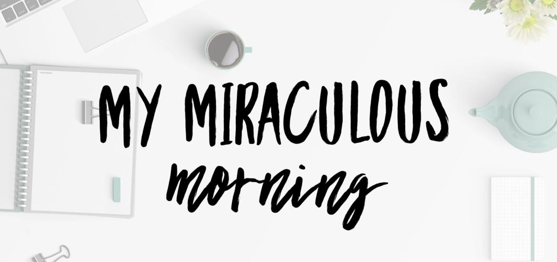 miraculous morning