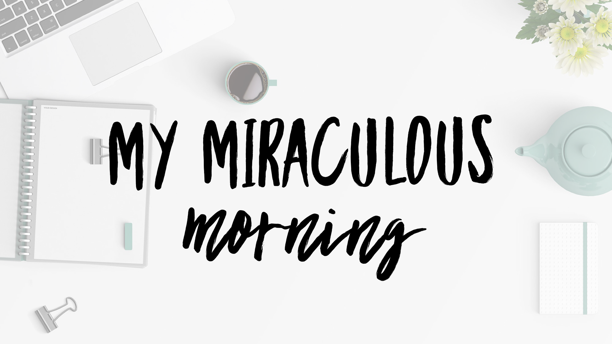 My Miraculous Morning