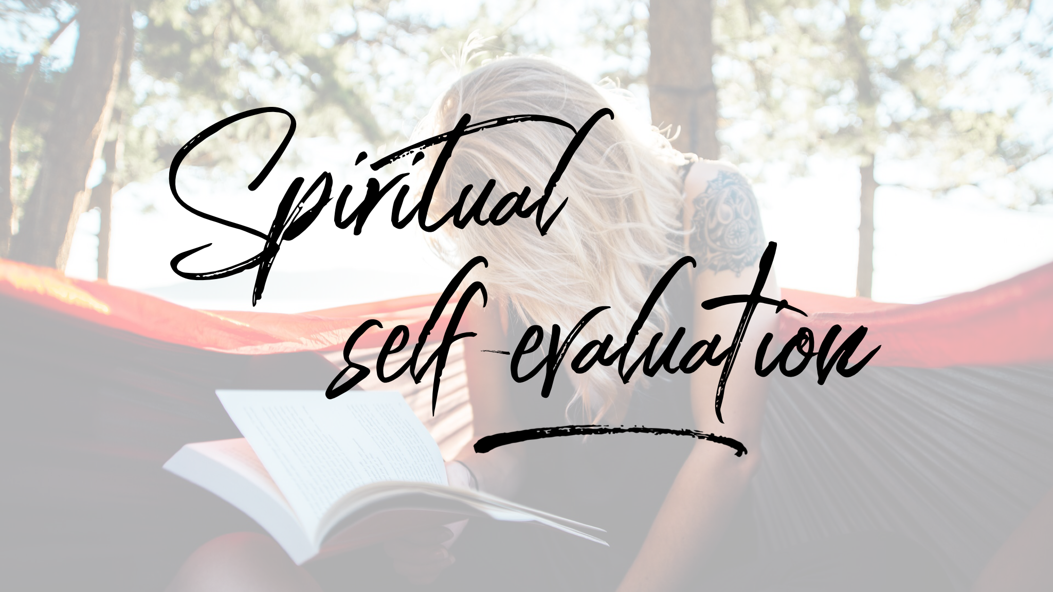 Spiritual Self-Evaluation