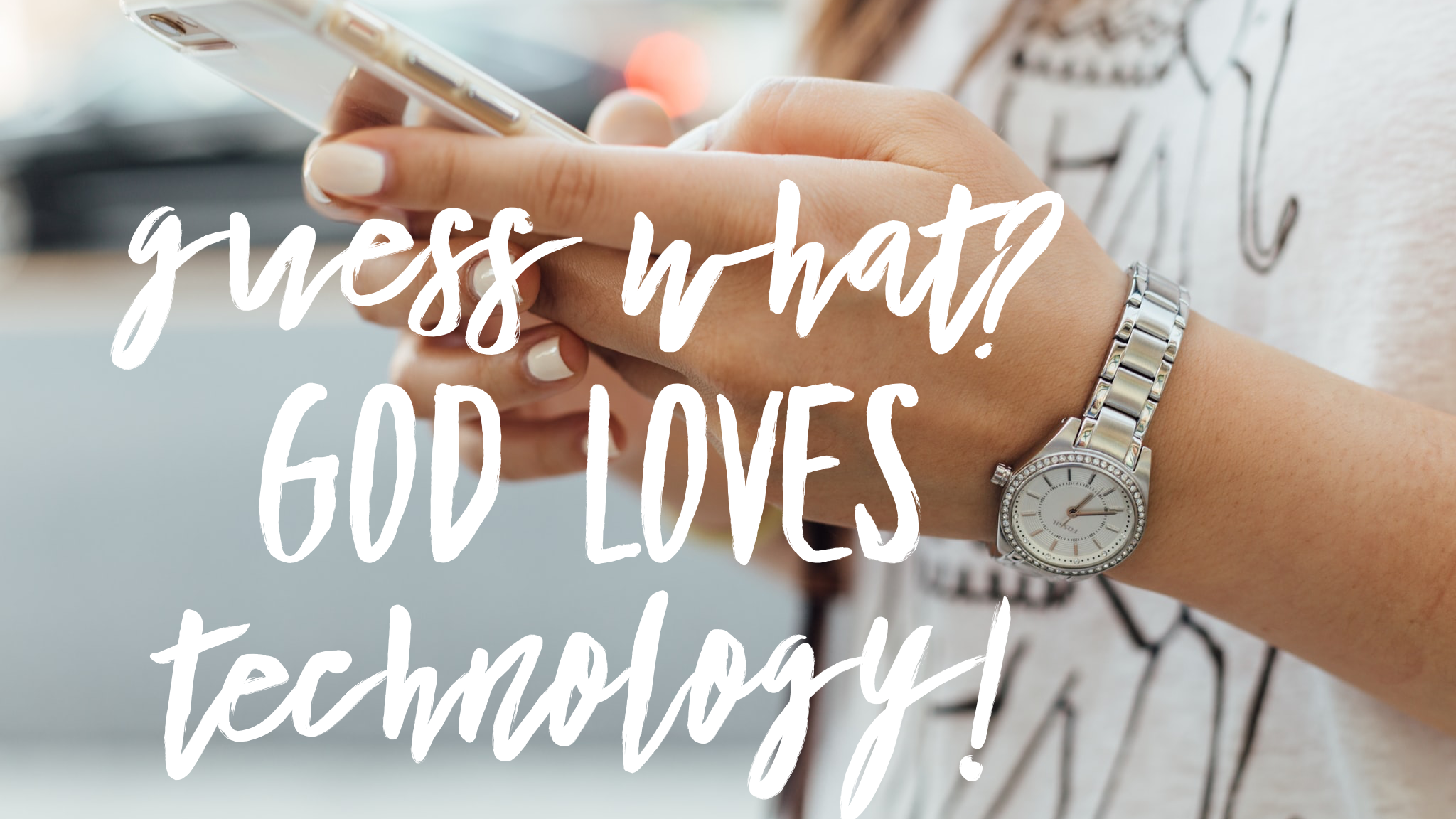 god loves technology